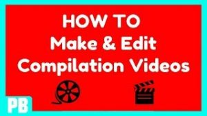 How to make compilation videos. Finest expert working with you.
