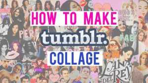How to make tumblr collage. Top specialists will work for you.